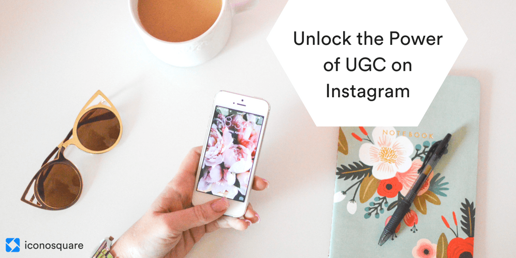 Generate and Utilize UGC on Instagram