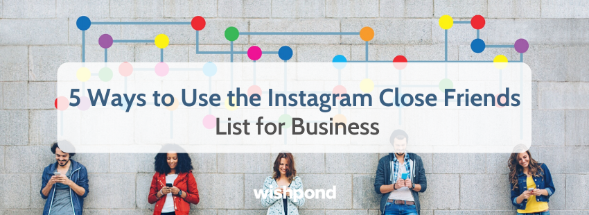 5-Ways-to-Use-the-Instagram-Close-Friends-List-for-Business