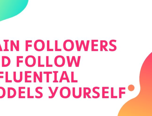 Tips to get followers and follow influential models yourself